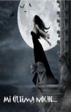 Mi última noche... by wrines