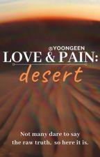Love & Pain: Desert by yoongeen