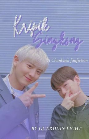 kripik singkong •chanbaek• by Guardian_Light