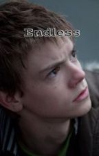 Endless (Maze Runner Fanfiction, Newt) by wolfia11706