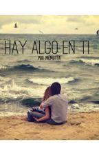 Hay Algo En Ti... by mcmotta
