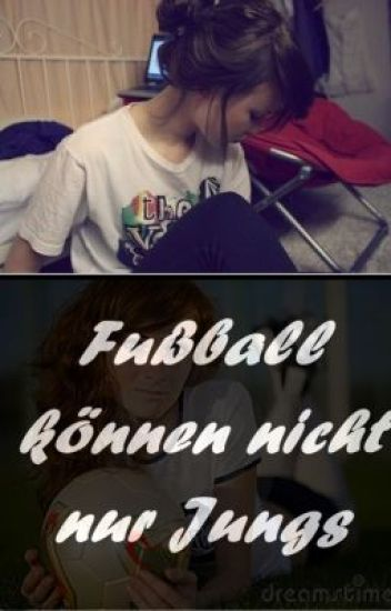 Fußball können nicht nur Jungs!