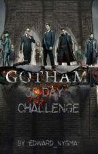 30 Day Gotham Challenge by -Edward_Nygma-