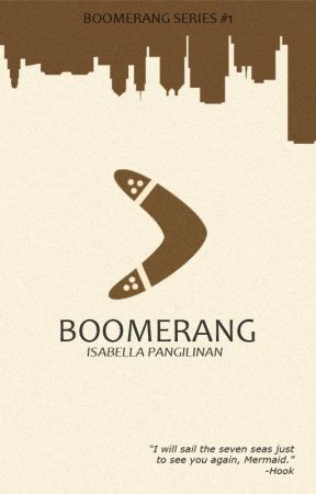 Boomerang (Boomerang Series #1) [Revising] by RedZetroc18