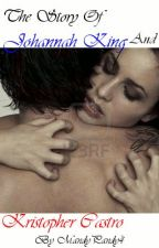 The Story of Johanna King & Kristopher Castro[COMPLETE~OLD VERSION] by mandypandy4