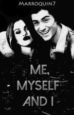 Me, Myself & I (Zaylena)(Adaptada) by Marroquin7