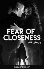 FEAR OF CLOSENESS Nick Jonas y Tu. HOT by callmpessimist