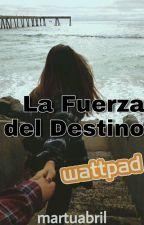 La fuerza del Destino (Novela corta) by martuabril