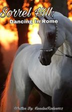 Sorrel Hill: Dancing In Rome (BK3) by HensleeRodeo102