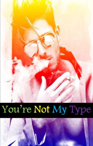 You're Not My Type (boyxboy)