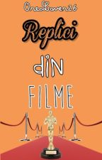 Replici din filme by OreoLover26