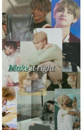 Get What Done Make It Right How You >> Make It Right Jikook Vmin Vmin Wattpad