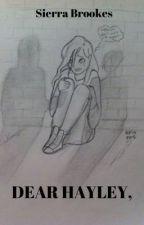 Dear Hayley, by Sierra_Brookes