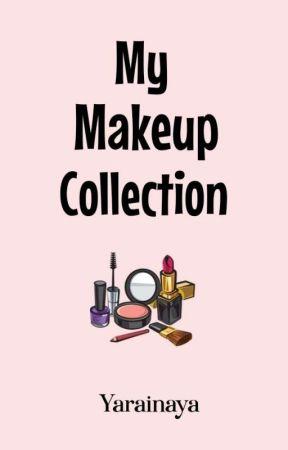 My Makeup Collection by Yarainaya