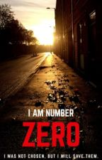 I am number zero (I am Number Four Fan-fiction) by Rubister60