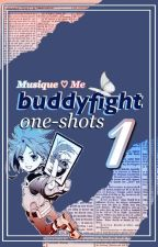 Buddyfight One Shots!! by Musique_Me