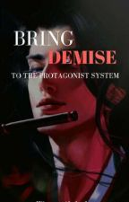 'Bring Demise to the Protagonist' System by WrongAlphabet
