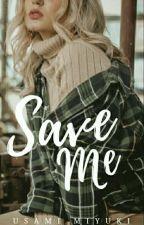 Save Me by usami_miyuki