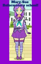Mary-Sue Reformatory School! (RP) by http-xbox