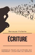 Conseils d'écriture by berceuse_violente