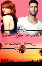 Love you forever (Adam Levine / Maroon 5) En edicion by romance_lover_