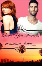 Love you forever (Adam Levine / Maroon 5) En edicion by romance_lover_
