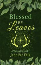 Blessed by Leaves by Jennsiser