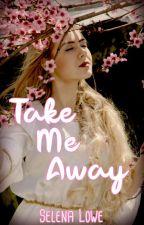 Take Me Away by lenalou85
