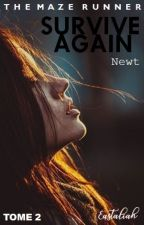 SURVIVE AGAIN - Newt by Eastaliah