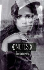 NEFES by dogatoray