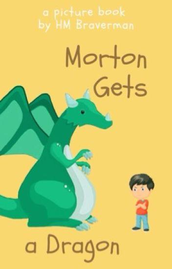 Morton Gets A Dragon
