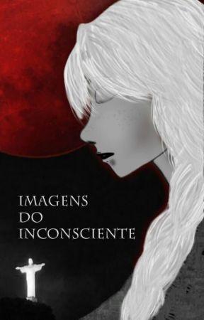 Imagens do Inconsciente by MarcelaMelo