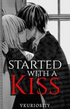 Started With A Kiss by vkuriosity