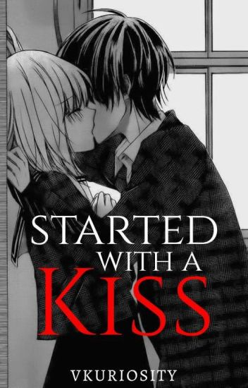 Started With A Kiss ( On-going )
