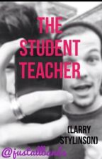 The Student Teacher (Larry Stylinson) by justallbands