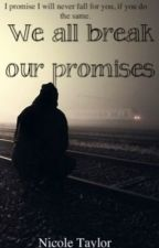 We all break our Promises by PalePixie-xo