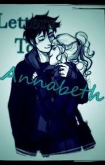 Letters To Annabeth (Percy Jackson Fanfiction) - AmazingL - Wattpad