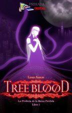 Tree Blood: La Profecía de la Reina Perdida by LenaAaron132