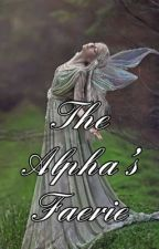 The Alpha's Faerie by hello152673