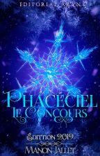 PHACÉCIEL - Le Concours ! (Édition 2019) [EN COURS] by Saphyrea23
