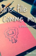 Une fille comme moi (littéralement) | 5sos by maude_freedom