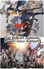 Fire Emblem Improved Parent-Child Supports by Aqua-Mage1000