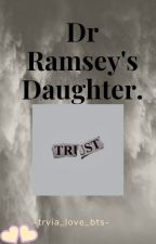 Dr Ramsey's Daughter. by -ThatgirlKate-