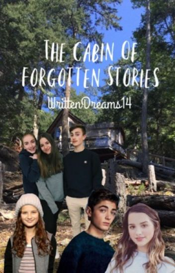 The Cabin Of Forgotten Stories