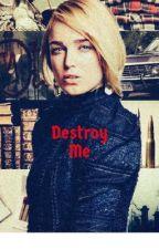 Destroy Me (1)Supernatural by allynmck1