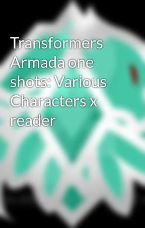 Transformers Armada one shots: Various Characters x reader - Optimus