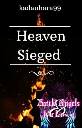 Heaven Sieged by kadauhara99