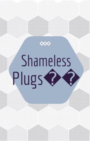Shameless Plugs🔌 by -L1-N3-