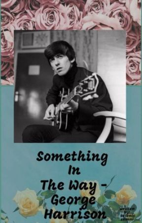 Something in the Way- George Harrison by seleniczemni
