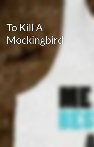 how to kill a mockingbird story